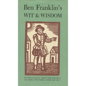 Ben Franklin Wit and Wisdom